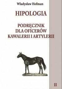 Hipologia. Tom 2. Podręcznik dla oficerów kawalerii i artylerii - okładka książki