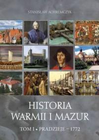 Historia Warmii i Mazur. Tom I. Pradzieje - 1772 - okładka książki
