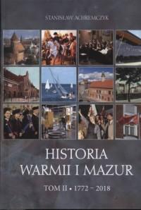 Historia Warmii i Mazur. Tom II. 1772 - 2018 - okładka książki