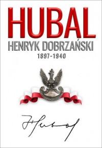 Hubal. Henryk Dobrzański 1897-1940 - okładka książki