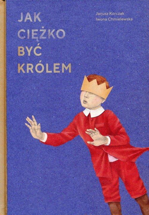 Jak ciężko być królem - okładka książki