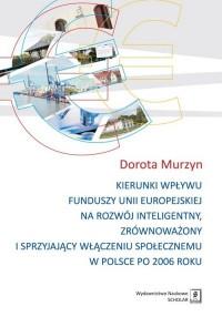 Kierunki wpływu funduszy Unii Europejskiej na rozwój inteligentny, zrównoważony i sprzyjający - okładka książki