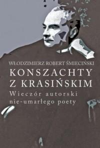Konszachty z Krasińskim. Wieczór autorski nie-umarłego poety - okładka książki