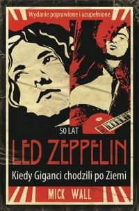 Led Zeppelin. Kiedy Giganci chodzili po ziemi - okładka książki