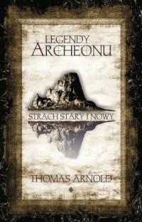 Legendy Archeonu. Świat stary i nowy - okładka książki