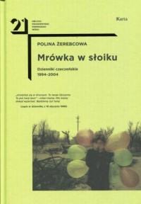 Mrówka w słoiku. Dzienniki czeczeńskie 1994-2004 - okładka książki