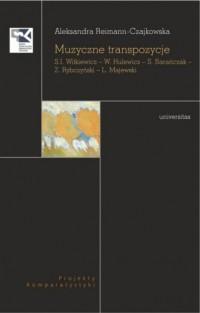 Muzyczne transpozycje S. I. Witkiewicz - W. Hulewicz - S. Barańczak - Z. Rybczyński - L. Majewski - okładka książki