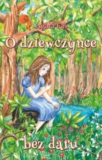 O dziewczynce bez daru - okładka książki