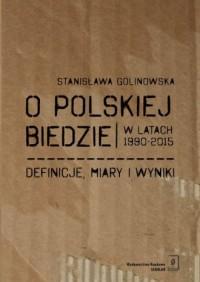 O polskiej biedzie w latach 1990-2015. Definicje, miary i wyniki - okładka książki