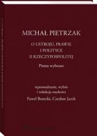 O ustroju, prawie i polityce II Rzeczypospolitej. Pisma wybrane - okładka książki