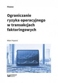 Ograniczanie ryzyka operacyjnego w transakcjach faktoringowych - okładka książki