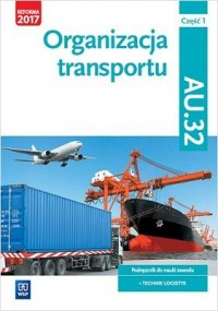 Organizacja transportu Kwal. AU.32. cz.1 WSiP - okładka podręcznika