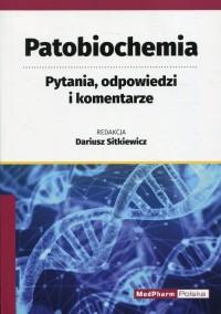 Patobiochemia. Pytania, odpowiedzi i komentarze - okładka książki