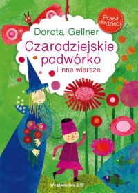 Poeci dla dzieci. Czarodziejskie podwórko - okładka książki