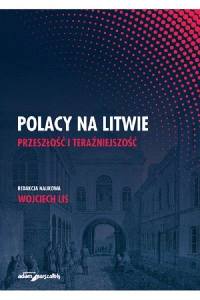 Polacy na Litwie. Przeszłość i - okładka książki