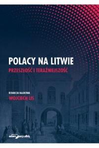 Polacy na Litwie. Przeszłość i teraźniejszość - okładka książki