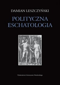Polityczna eschatologia - okładka książki