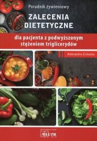 Poradnik żywieniowy. Zalecenia dietetyczne dla pacjenta z podwyższonym stężeniem triglicerydów - okładka książki