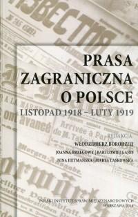 Prasa zagraniczna o Polsce. Listopad 1918 - luty 1919 - okładka książki
