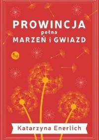 Prowincja pełna marzeń i gwiazd - okładka książki