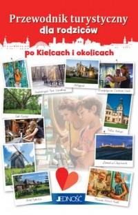 Przewodnik turystyczny dla rodziców po Kielcach i okolicach - okładka książki