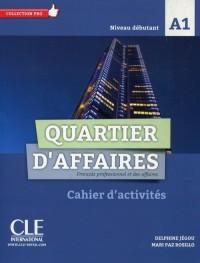 Quartier d affaires. Ćwiczenia poziom A1 - okładka podręcznika