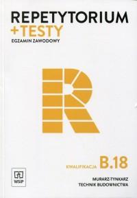 Repetytorium i testy egz. Murarz - tynkarz kw.B.18 - okładka podręcznika