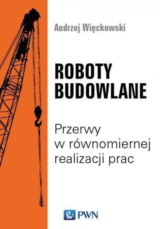 Roboty budowlane. Przerwy w równomiernej - okładka książki