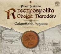 Rzeczpospolita obojga narodów. Calamitatis regnum - pudełko audiobooku
