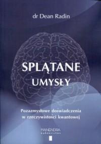 Splątane umysły. Pozazmysłowe doświadczenia w rzeczywistości kwantowej - okładka książki