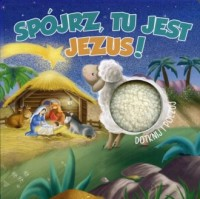 Spójrz, tu jest Jezus! Dotknij i poczuj - okładka książki