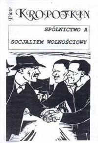 Spólnictwo a socjalizm wolnościowy - okładka książki