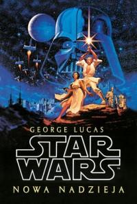 Star Wars. Gwiezdne wojny. Nowa nadzieja - okładka książki