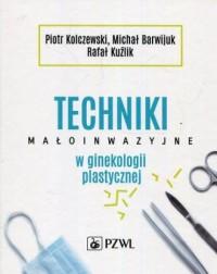 Techniki małoinwazyjne w ginekologii plastycznej - okładka książki