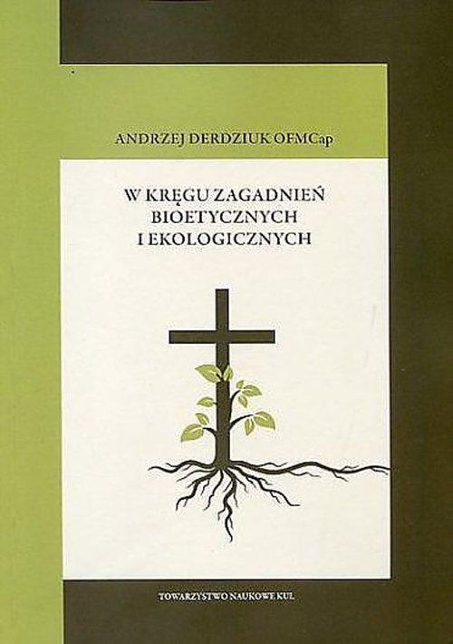 W kręgu zagadnień bioetycznych - okładka książki