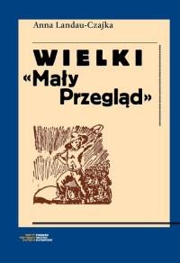 Wielki Mały Przegląd. Społeczeństwo i życie codzienne w II Rzeczypospolitej w oczach korespondentów - okładka książki