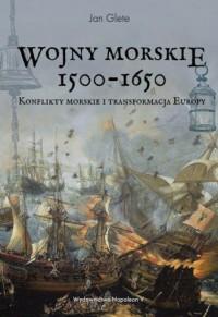 Wojny morskie 1500-1650. Konflikty morskie i transformacja Europy - okładka książki