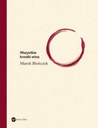 Wszystkie kroniki wina - okładka książki