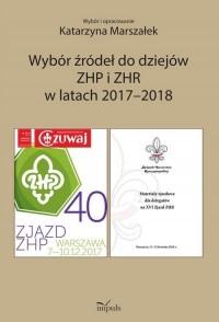 Wybór źródeł do dziejów ZHP i ZHR w latach 2017-2018 - okładka książki