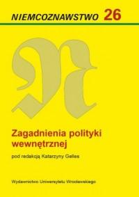 Niemcoznawstwo 26. Zagadnienia polityki wewnętrznej - okładka książki