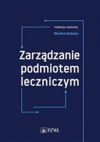 Zarządzanie podmiotem leczniczym - okładka książki