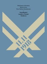 11.11.1918. Niepodległość i pamięć w Europie Środkowej - okładka książki