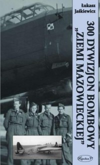 300 Dywizjon Bombowy Ziemi Mazowieckiej - okładka książki