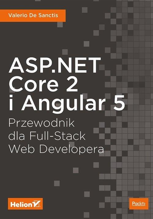 ASP.NET Core 2 i Angular 5. Przewodnik - okładka książki