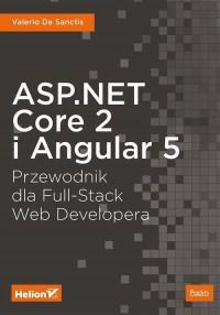 ASP.NET Core 2 i Angular 5. Przewodnik dla Full-Stack Web Developera - okładka książki