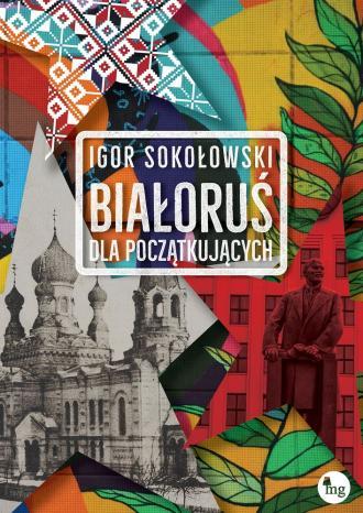 Białoruś dla początkujących - okładka książki