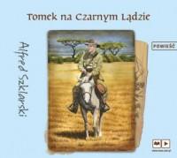 Tomek na czarnym lądzie przygody tomka wilmowskiego. CD MP3 - pudełko audiobooku