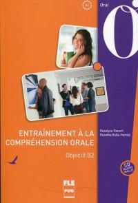 Entrainement a la comprehension orale objectif B2 (+ CD) - okładka podręcznika