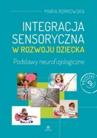 Integracja sensoryczna w rozwoju dziecka - okładka książki