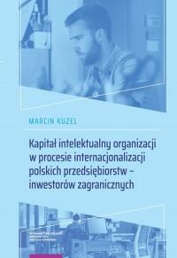 Kapitał intelektualny organizacji w procesie internacjonalizacji polskich przedsiębiorstw - okładka książki